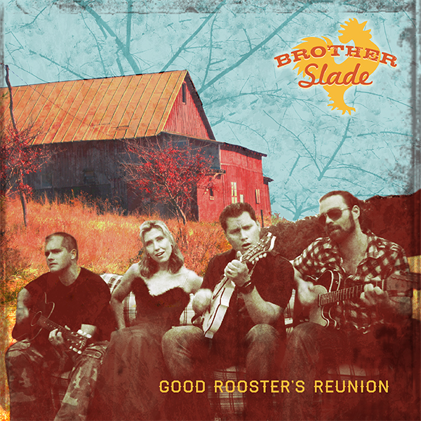 Brother Slade Good Rooster's Reunion album cover